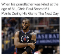 Chris Paul, Nba, and Game: When his grandfather was killed at the  age of 61, Chris Paul Scored 61  Points During His Game The Next Day  @NBAMEMES CP3 plays with his heart.