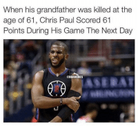Basketball, Chris Paul, and Nba: When his grandfather was killed at the  age of 61, Chris Paul Scored 61  Points During His Game The Next Day  @NBAMEMES Respect 💯 nbamemes nba chrispaul respect