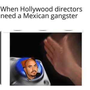Senõr Hector: When Hollywood directors  need a Mexican gangster Senõr Hector
