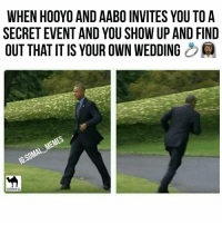 Wedding Meme: WHEN HOOYO AND AABO INVITES YOU TO A  SECRET EVENT AND YOU SHOW UP AND FIND  OUT THAT ITIS YOUR OWN WEDDING  MEMES  IG:soMAL