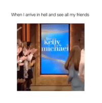 Tag your friends 😂💀: When I arrive in hell and see all my friends  live  michae Tag your friends 😂💀