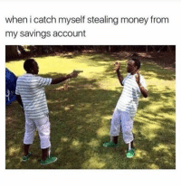 """Memes, 🤖, and Saving Account: when i catch myself stealing money from  my savings account literally. comment saying """"money"""" letter by letter without getting interrupted! 80% of people can't 😁"""