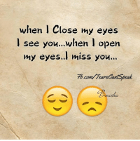 Memes, 🤖, and Open: when I Close my eyes  l see you...when open  my eyesI miSS YOM..  my eyes.. miss you  邗.convTearscar S0eak  nisha