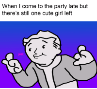 Cute, Party, and Girl: When I come to the party late but  there's still one cute girl left  yoink