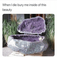 Amethyst, Inside, and This: When I die bury me inside of this  beauty Amethyst coffin #crystals