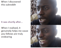 "Love, I Love You, and Http: When I discovered  this subreddit  It was shortly after...  When I realised, it  genuinely helps me cause  you fellows are truly  endearing <p>I love you all &lt;3 via /r/wholesomememes <a href=""http://ift.tt/2ofTDdA"">http://ift.tt/2ofTDdA</a></p>"