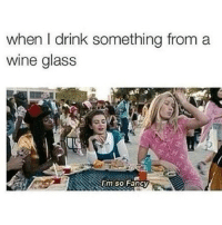silly-luv:  @personal @quotes @sexiest: when I drink something from a  wine glas:s  lim so Fancy silly-luv:  @personal @quotes @sexiest