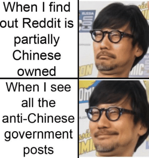 More of the best memes at http://mountainmemes.tumblr.com: When I find  RUSSIA  out Reddit is  partially  Chinese  RU  IC  owned  ON  When I see  all the  anti-Chinese  com  government  MI  posts More of the best memes at http://mountainmemes.tumblr.com