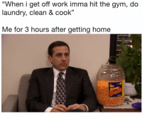 """It's only lunch and this is already true 😂(Credit: kingzyphree-Twitter): """"When i get off work imma hit the gym, do  laundry, clean & cook""""  Me for 3 hours after getting home  Ulz It's only lunch and this is already true 😂(Credit: kingzyphree-Twitter)"""