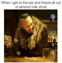 Frick, Gif, and Diet: When i get to the bar and theyre all out  of almond milk shots Who the frick gave me a diet coke duhmerica Follow me @thestupidamerican and dont forget to TURN ON POST NOTIFICATIONS so you never miss a post!! ✌️ (gif cred to @syfy) thanks bobo for approving!! @michaelseklund 🙌
