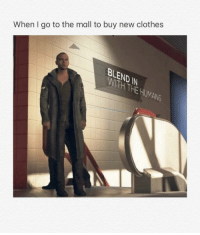 Clothes, MeIRL, and New: When I go to the mall to buy new clothes  ND  HE  ANS meirl