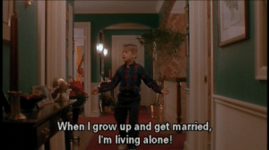 Being Alone, Living, and Grow: When I grow up and get married  I'm living alone!