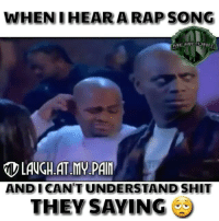 😂😂😒 whenyoustilldontgetit panda davechappelle funniest15seconds Created by @laugh.at.my.pain Email: funniest15seconds@yahoo.com Youtube: funniest15seconds Website: www.viralcypher.com: WHEN I HEAR A RAP SONG  MEME  LAUGH AT MV.PAIN  AND ICANT UNDERSTAND SHIT  THEY SAYING 😂😂😒 whenyoustilldontgetit panda davechappelle funniest15seconds Created by @laugh.at.my.pain Email: funniest15seconds@yahoo.com Youtube: funniest15seconds Website: www.viralcypher.com