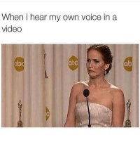 Memes, Video, and Voice: When i hear my own voice in a  video  obd  aoc  ab Ewww 😬 Follow @wasjustabouttosaythat @wasjustabouttosaythat @wasjustabouttosaythat @wasjustabouttosaythat