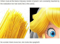 Mario, Hair, and Spaghetti: When i look at the Mario Odyssey render of peach I am constantly haunted by  the realization her hair looks like a fine pasta.  No wonder Mario loves her, she looks like spaghetti