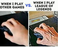TRYHARD MORD ENGAGED!!!: WHEN I PLAY  WHEN I PLAY  VS. LEAGUE OF  OTHER GAMES  LEGENDS  DGAMINGPLUS TRYHARD MORD ENGAGED!!!