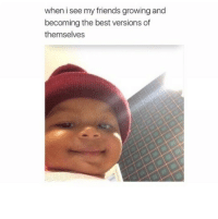 <p>Love you guys!!</p>: when i see my friends growing and  becoming the best versions of  themselves <p>Love you guys!!</p>