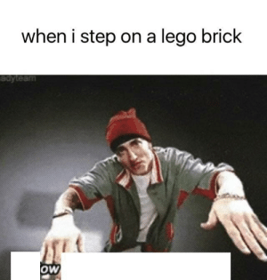 Lego, Step, and Brick: when i step on a lego brick  oW