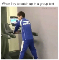 Don't even bother. TAG YOUR SQUAD! (@black.humorist): When i try to catch up in a group text  lack.humorist Don't even bother. TAG YOUR SQUAD! (@black.humorist)