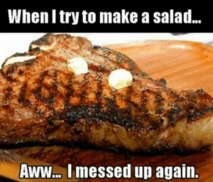 Aww, Meme, and Make A: When I try to make a salad..  Aww.. I messed up again. When I try to make a salad - meme