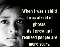 Memes, 🤖, and Ghosts: When I was a child  I was afraid of  ghosts.  As I grew upl  realized people are  more scary.