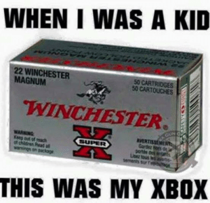 winchester: WHEN I WAS A KID  22 WINCHESTER  MAGNUM  50 CARTRIDGES  50 CARTOUCHES  WINCHESTER  WARNING  Ksep oot of reach  of children Read  Gardez hors de  portte dek entar  sar f  THIS WAS MY XBOX