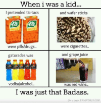 Graping: When i was a kid...  I pretended tic-tacs  and wafer sticks  IC  ac  IC  ac  were pills/drugs..  were pilsldrugs..  gatorades was  were cigarettes.  and grape juice  尋尋尋尋  vodka/alcohol..  was red wine  I was just that Badass.  Get a laugh  PHOTOBLIPCOM