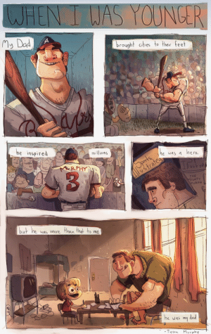 Today is my Dad's (Dale Murphy) last chance to make it into the Baseball Hall of Fame. I made this comic to show him how I feel about it (OC): WHEN I WAS YOUNGER  My Dad  brought cities to their feet  he inspired  millions  Sports,  ustratea  he was a hero.  MRPHY  thletes who  THE  MIGHTY  MURPH  but he was more than that to me  he was  dad  my  - Ty son  Mur phy Today is my Dad's (Dale Murphy) last chance to make it into the Baseball Hall of Fame. I made this comic to show him how I feel about it (OC)