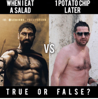 🔥😂😭TRUE OR FALSE? Founder 👉: @king_khieu. Can you relate? Them feels. Thoughts? 🤔Opinions? What do you guys think? COMMENT BELOW! Athlete: @gerardbutler. TAG SOMEONE who needs to lift! _________________ Looking for unique gym clothes? Use our 10% discount code: LEGIONS10🔑 on Ape Athletics 🦍 fitness apparel! The link is in our 👆 bio! _________________ Principal 🔥 account: @fitness_legions. Facebook ✅ page: Legions Production. @legions_production🏆🏆🏆: WHEN IEAT  1 POTATO CHIP  LATER  A SALAD  G LE GIONS PRODU CTIC N  VS  TRUE OR FALSE 🔥😂😭TRUE OR FALSE? Founder 👉: @king_khieu. Can you relate? Them feels. Thoughts? 🤔Opinions? What do you guys think? COMMENT BELOW! Athlete: @gerardbutler. TAG SOMEONE who needs to lift! _________________ Looking for unique gym clothes? Use our 10% discount code: LEGIONS10🔑 on Ape Athletics 🦍 fitness apparel! The link is in our 👆 bio! _________________ Principal 🔥 account: @fitness_legions. Facebook ✅ page: Legions Production. @legions_production🏆🏆🏆