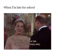 silly-luv:  ♡ find your best posts on my blog ♡: When I'm late for school  A queen is never late  Everyone else is simply early. silly-luv:  ♡ find your best posts on my blog ♡