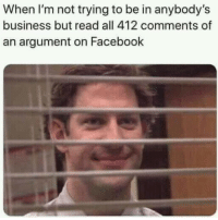 Facebook, Business, and All: When I'm not trying to be in anybody's  business but read all 412 comments of  an argument on Facebook