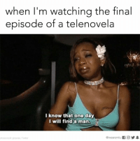 This was me at the end of Teresa.: when I'm watching the final  episode of a telenovela  I know that one day  I will find a man.  @wearemiitu  f (O  photocredit gir posts Twitter This was me at the end of Teresa.