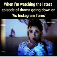Fuckboy, Hoe, and Hoes: When I'm watching the latest  episode of drama going down on  As Instagram Turns'  @fifty shades of fuckery This shit is better than a Lifetime movie! Ijs! 😂👊💋 drama asthegramturns memewars funny forrealtho entertainment hoes fuckboys liars fakes crazy relationships breakups psychos crazybitches loveit funnyshit lmao instagram socialmedia instadrama cheaters babymommadrama babydaddy