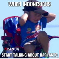 Bruhhhh pls stop talking  #ChamF1B: WHEN INDONESIANS  BANTER  /Banter F1  www.facebook.com  START TALKING ABOUT HARYANTO Bruhhhh pls stop talking  #ChamF1B