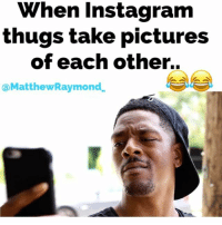 Lol these guys exist in real life somewhere😂 w- @michaelwaltonjr 🎥 @itsjetography MatthewRaymond Comedy lol pictures: When Instagram  thugs take pictures  of each other.  aMatthewRaymond. Lol these guys exist in real life somewhere😂 w- @michaelwaltonjr 🎥 @itsjetography MatthewRaymond Comedy lol pictures