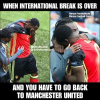 Football, Memes, and Manchester United: WHEN INTERNATIONAL BREAK IS OVER  Marcos Fussballecke  Marcos Football Corner  TrollFootball  The TrollFootball psto  AND YOU HAVE TO GO BACK  TO MANCHESTER UNITED