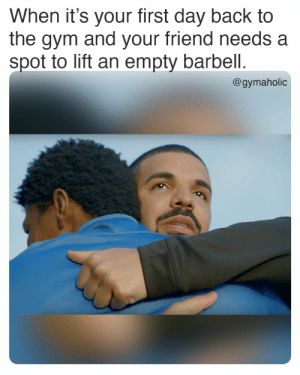 When it's your first day back to the gym and your friend needs a spot to lift an empty barbell.  Gymaholic App: https://www.gymaholic.co  #fitness #meme #workout #gymaholic #motivation: When it's your first day back to the gym and your friend needs a spot to lift an empty barbell.  Gymaholic App: https://www.gymaholic.co  #fitness #meme #workout #gymaholic #motivation