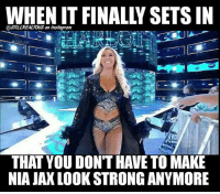 Instagram, Lol, and Love: WHEN IT FINALLY SETS IN  @STILLREALTOUS on Instagram  THAT YOU DONT HAVE TO MAKE  NIA JAX LOOK STRONG ANYMORE charolette woo wwe wwememes raw share love prowrestling wrestling follow memes lol haha share like stillrealradio stillrealtous burn smackdownlive nxt faf wwf njpw luchaunderground tna roh wcw dankmemes