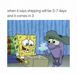 Free, Been, and 7 Days: when it says shipping will be 3-7 days  and it comes in 3 2 Days later woulda been free.