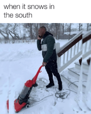 Indeed, South, and When: when it snows in  the south Indeed.