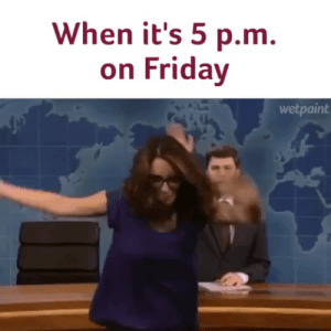 Friday tgif GIF - Find on GIFER: When it's 5 p.m.  on Friday  wetpaint Friday tgif GIF - Find on GIFER