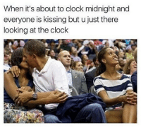 Ass, Clock, and Funny: When it's about to clock midnight and  everyone is kissing but u just there  looking at the clock Her long neck giraffe looking ass just spotted a scrumptious leaf @staggering • ➫➫➫ Follow @Staggering for more funny posts daily!