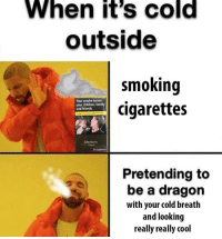 Children, Friends, and Smoking: When it's cold  outside  smoking  cigarettes  Your smoke harms  your children,  and friends  Marlboro  Touch  Pretending to  be a dragon  with your cold breath  and looking  really really cool