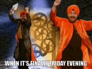 Its Finally Friday: WHEN IT'S FINALLY FRIDAY EVENING