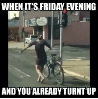 Friday, It's Friday, and Regret: WHEN IT'S FRIDAY EVENING  AND YOU ALREADY TURNTUP @mexicansproblemas has me dying everyday 😂😂! Follow @mexicansproblemas for the funniest pictures and videos! You won't regret it 😂😂 @mexicansproblemas