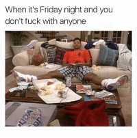 Friday, Fucking, and Gym: When it's Friday night and you  don't fuck with anyone Who else spending their Friday night like this? . @doyoueven 👈🏼 20% off STOREWIDE sale. Use code 'SCARE20' 🎃