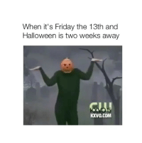 Friday, Halloween, and It's Friday: When it's Friday the 13th and  Halloween is two weeks away  KXvO.COM what's your costume this year?