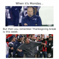 Tag someone who needs Thanksgiving break right NOW. 🍗🏈🍂 https://t.co/JQqgnTxTNk: When it's Monday  But then you remember Thanksgiving break  is this week;  NFL Tag someone who needs Thanksgiving break right NOW. 🍗🏈🍂 https://t.co/JQqgnTxTNk