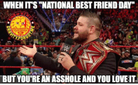 """Do I care? No! kevinowens wrestling prowrestling professionalwrestling meme wrestlingmemes wwememes wwe nxt raw mondaynightraw sdlive smackdownlive tna impactwrestling totalnonstopaction impactonpop boundforglory bfg xdivision njpw newjapanprowrestling roh ringofhonor luchaunderground pwg: WHEN ITS NATIONAL BEST FRIENDDAY""""  on in STRCRRm  FOR  BUT YOUTREANASSHOLEAND YOU LOVEITi Do I care? No! kevinowens wrestling prowrestling professionalwrestling meme wrestlingmemes wwememes wwe nxt raw mondaynightraw sdlive smackdownlive tna impactwrestling totalnonstopaction impactonpop boundforglory bfg xdivision njpw newjapanprowrestling roh ringofhonor luchaunderground pwg"""