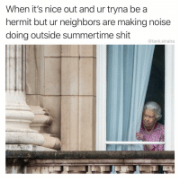 Is that a slip and slide?: When it's nice out and ur tryna be a  hermit but ur neighbors are making noise  doing outside summertime shit  @tank.sinatra Is that a slip and slide?